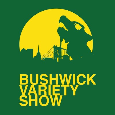 Bushwick Variety Show
