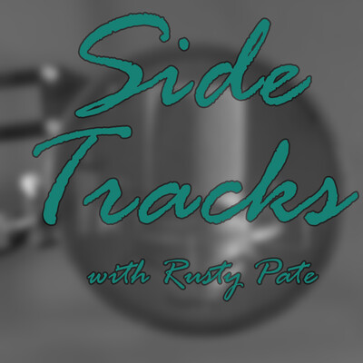 Side Tracks with Rusty Pate