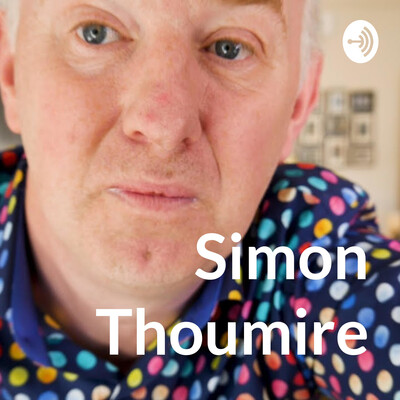 Simon Thoumire Podcast