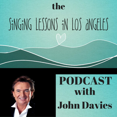 Singing Lessons in Los Angeles with Celebrity Vocal Coach and Singing Teacher John Davies