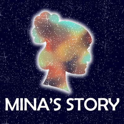 Mina's Story