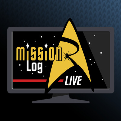 Mission Log Live: A Roddenberry Star Trek Podcast