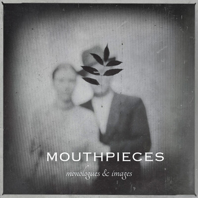 Mouthpieces: All Stories are True