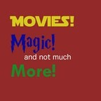 Movies, Magic and not much More