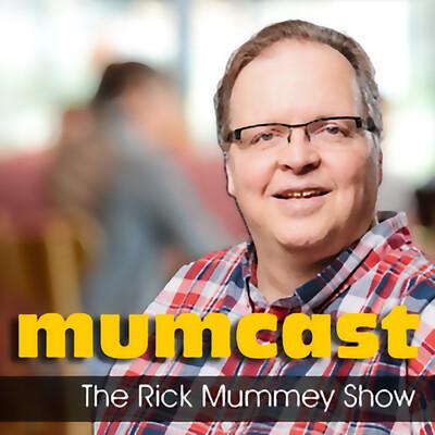Mumcast: The Rick Mummey Show