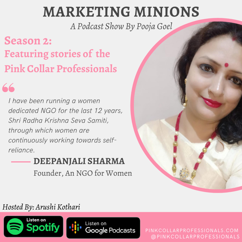 Deepanjali Sharma : Founder, an NGO for women, The Pink Collar Professional