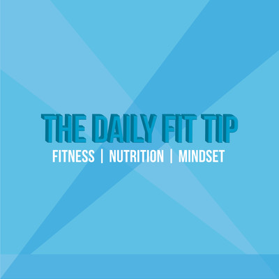 The Daily Fit Tip