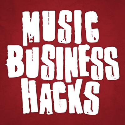 Music Business Hacks