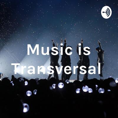 Music is Transversal