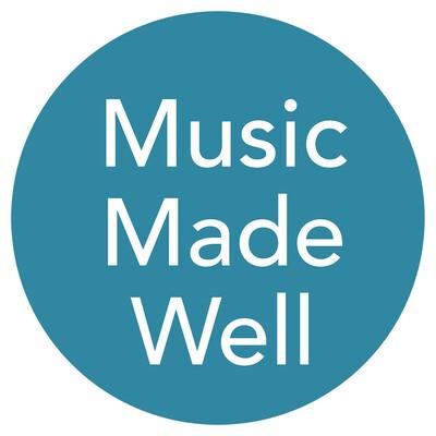 Music Made Well