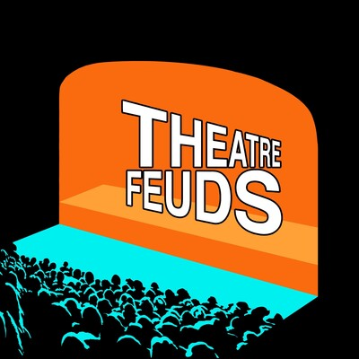 Theatre Feuds