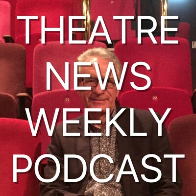 Theatre News Weekly