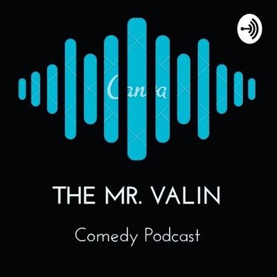 TheMrValin Comedy Podcast
