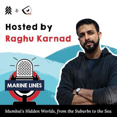 Marine Lines with Raghu Karnad