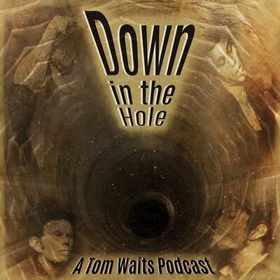 Tom Waits Podcast: A-Z Tom Waits Show