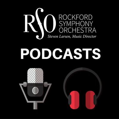 Rockford Symphony Orchestra Podcast with Steven Larsen