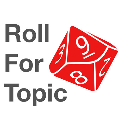 Roll For Topic