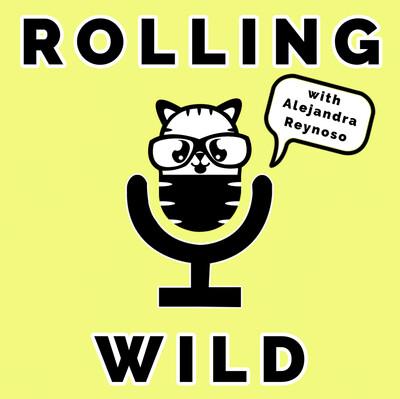 Rolling Wild with Alejandra Reynoso