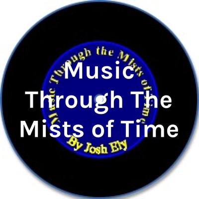 Music Through The Mists of Time