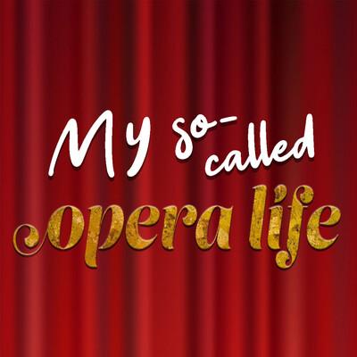 My So-Called Opera Life