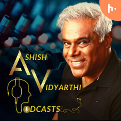 Ashish Vidyarthi Podcasts
