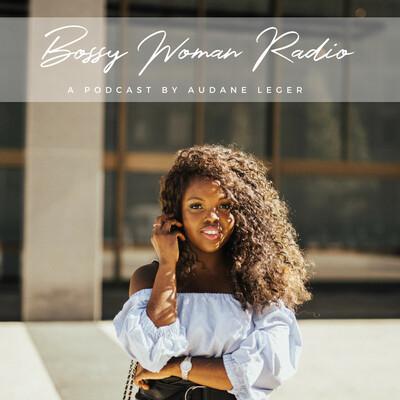 Bossy Woman Radio