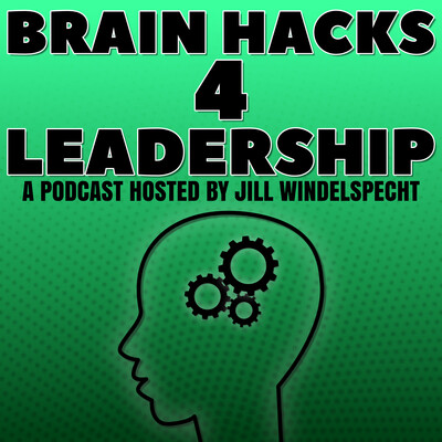 Brain Hacks 4 Leadership
