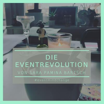Die Eventrevolution. Dein Podcast für Veränderung, Wertschätzung und Fairness.