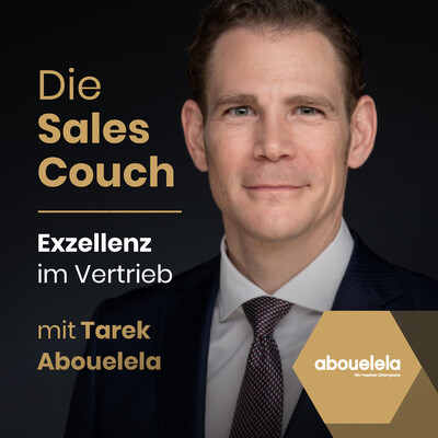 Die Sales Couch - Exzellenz im Vertrieb mit Tarek Abouelela
