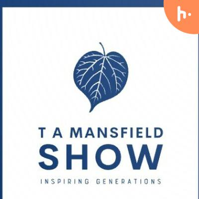 T A Mansfield Show