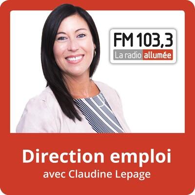 Direction Emploi avec Claudine Lepage du FM103,3