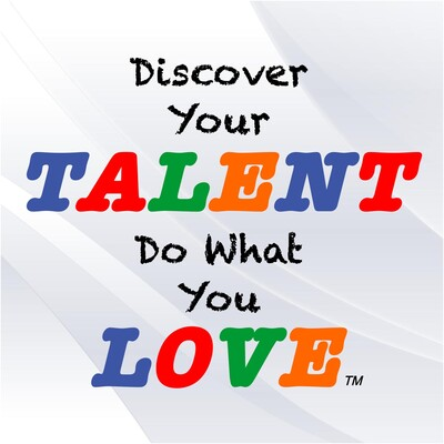 Discover Your Talent–Do What You Love   Build a Career of Success, Satisfaction and Freedom