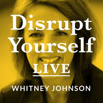 Disrupt Yourself Live