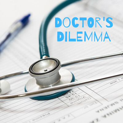 Doctor's Dilemma