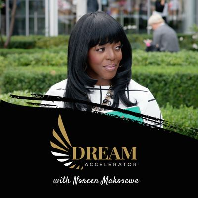 Dream Accelerator™ Radio with Noreen Makosewe