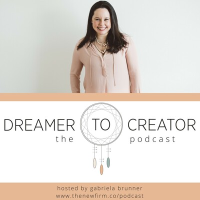 Dreamer to Creator: The Podcast