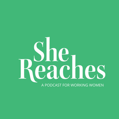 She Reaches Podcast