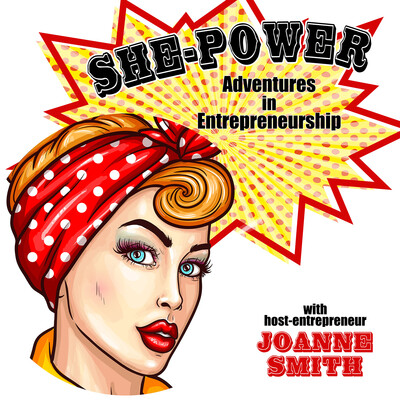 She-Power Adventures in Entrepreneurship