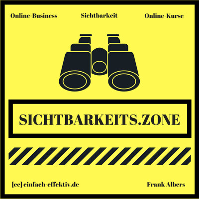 Sichtbarkeits.Zone | Strategie für Sichtbarkeit im Online-Business | Online Kurse | Frank Albers