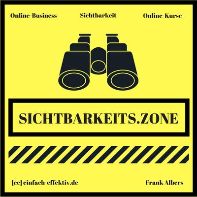 Sichtbarkeits.Zone   Strategie für Sichtbarkeit im Online-Business   Online Kurse   Frank Albers