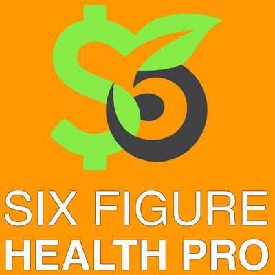 Six Figure Health Pro