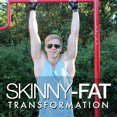 Skinny-Fat Transformation: Your Ultimate Health and Fitness Guide | Medicine : Business : Entrepreneurship : Fitness