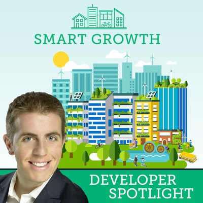 Smart Growth Developer Spotlight: Motivation, Inspiration and Guidance for the Next Generation of Real Estate Developers