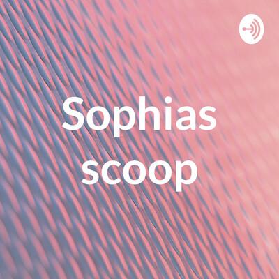 Sophias scoop
