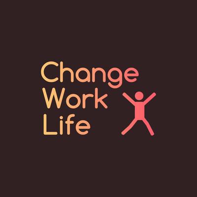 Change Work Life