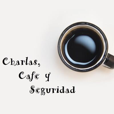 Charlas, Cafe y Seguridad