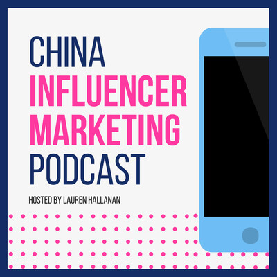 China Influencer Marketing Podcast