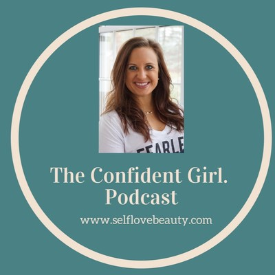 The Confident Girl Podcast