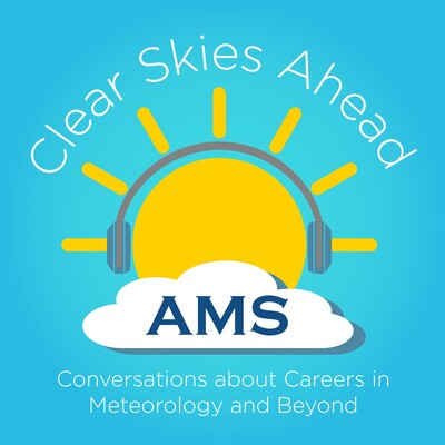 Clear Skies Ahead: Conversations about Careers in Meteorology and Beyond