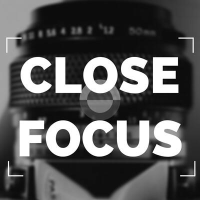 Close Focus Photography Podcast